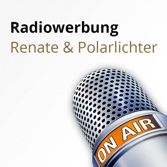 Radiowerbung_Renate_Polarlichter